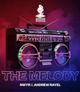 Andrew Rayel / NWYR - The Melody 2019 (Official Music Video)